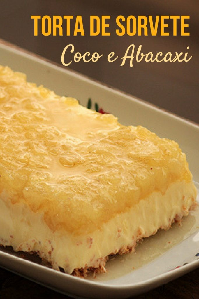 Torta de sorvete de coco abacaxi - Essa torta é cremosa, gelada e deliciosa, uma ótima dica de receita para você preparar em casa e receber os amigos e família. A receita é econômica, leva poucos ingredientes e pode ser preparada com antecedência.