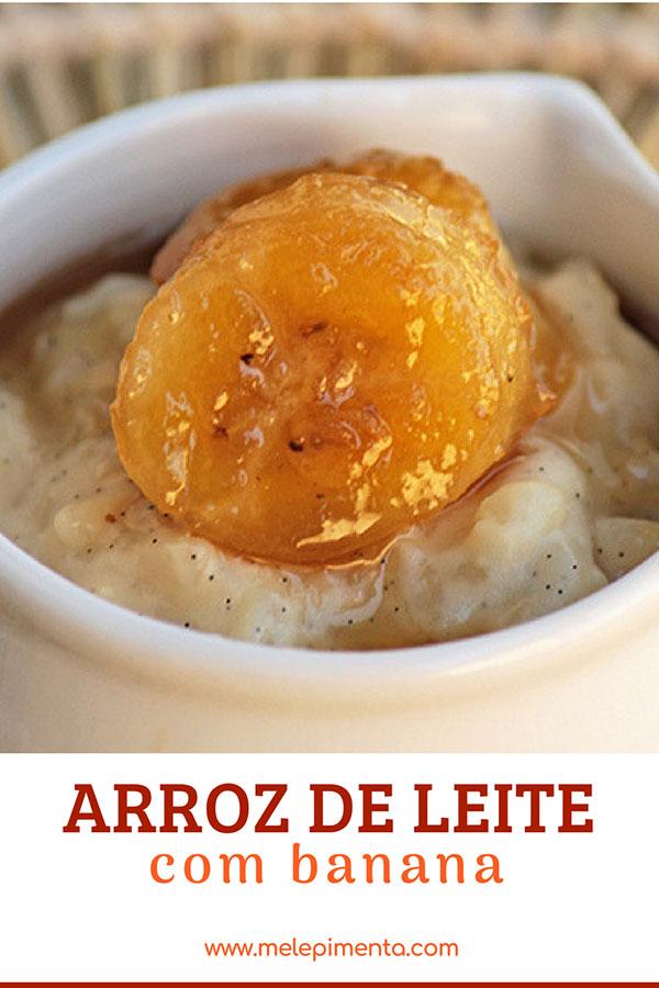 Arroz doce com bananas douradas - Uma sobremesa tradicional, feita de um jeito diferente e simplesmente delicioso.