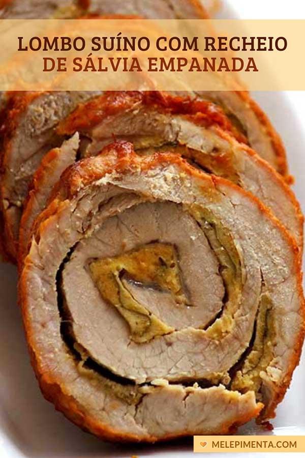 Lombo suíno recheado com sálvia empanada - Prepare sua ceia de Natal em casa, faça esse delicioso lombo suíno recheado com sálvia empanada. Ela combina muito com Natal e Ano Novo, mas também vai bem naquele almoço de domingo em família.