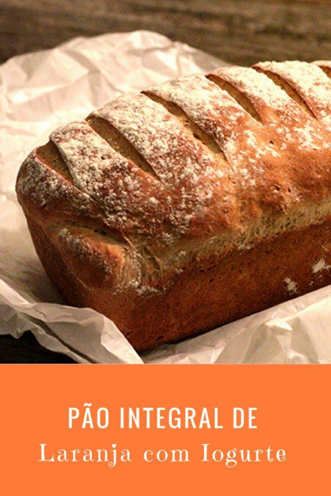Pão integral de laranja com iogurte - receita fácil e simplesmente deliciosa