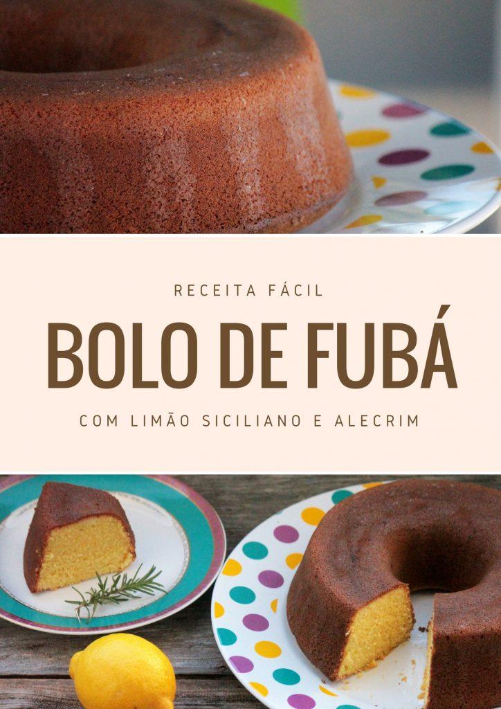 Bolo de fubá com limão siciliano - Uma receita deliciosa e fácil de fazer. A combinação do bolo de fubá e do cha´de alecrim resulta em um bolo incrível.