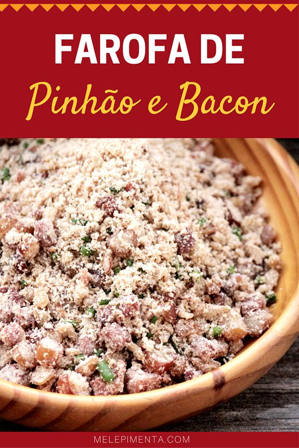 Farofa de pinhão e bacon - uma forma diferente e deliciosa de servir a tradicional e brasileira farofa usando o pinhão, esse ingrediente típico do RS. Confira a receita dessa farofa que leva farinha de mandioca, pinhão e bacon.