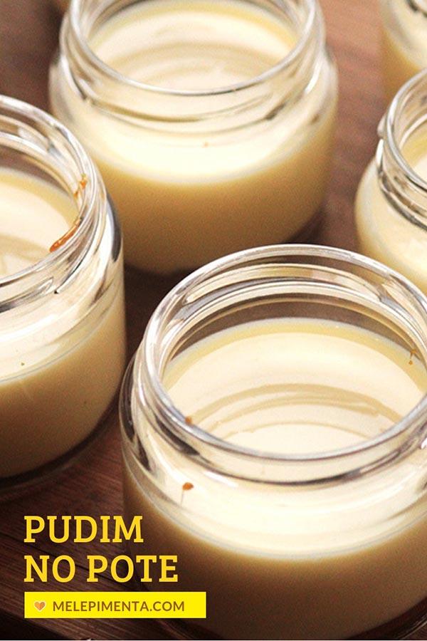 Pudim de leite condensado no pote, faça essa receita de pudim delicioso e no potinho, perfeito para fazer uma sobremesa charmosa e também para presentear com originalidade.