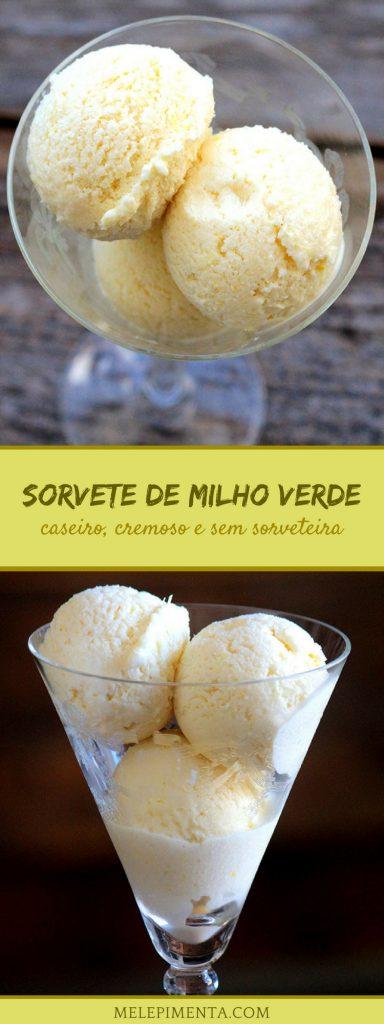 Sorvete de milho verde - Faça esse cremoso e delicioso sorvete caseiro. Feito com milho verde, leite condensado e creme de leite. Você pode usar milho in natura ou aquele enlatado e sem conservantes. A receita é fácil e você não vai precisar de sorveteira. Confira a receita.