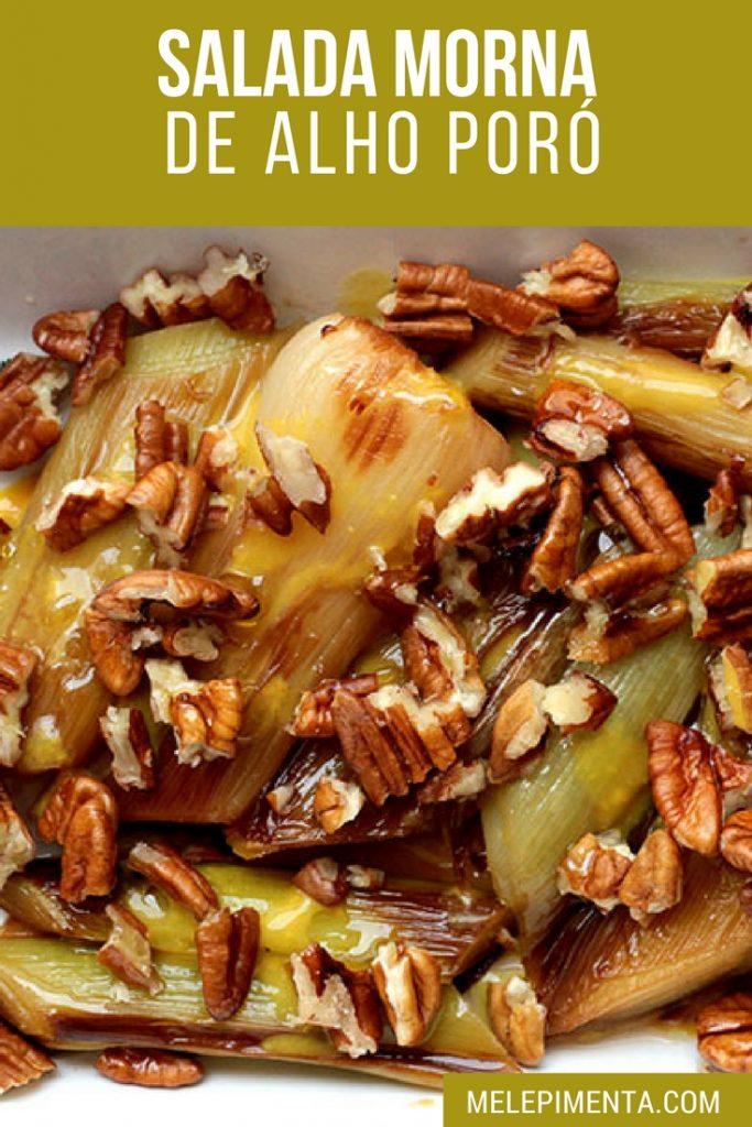 Receita de Salada morna de alho poró - Essa é uma forma diferente de preparar alho poró de forma fácil e o resultado é delicioso.