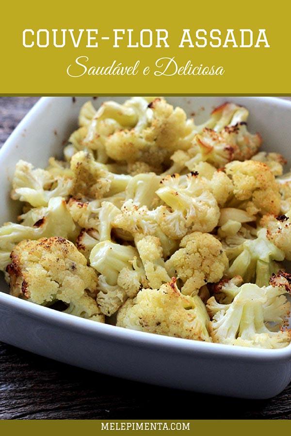 Receita de couve-flor assada - Prepare couve-flor dessa maneira que deixa o sabor mais acentuado e simplesmente delicioso. Fácil, econômica e muito saborosa.