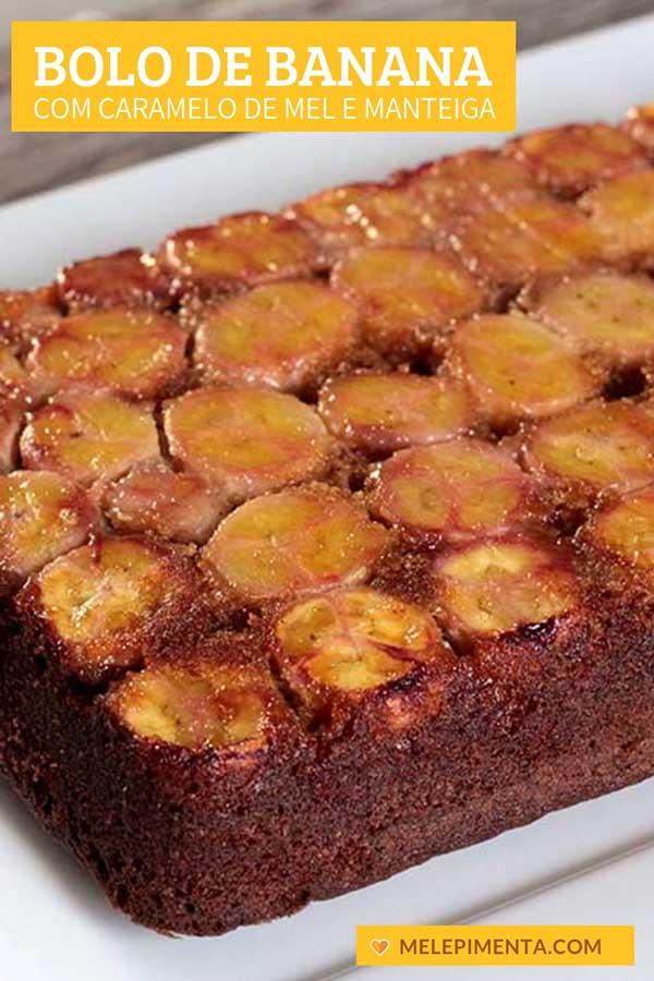 Bolo integral de banana com caramelo de mel e manteiga - Receita de um delicioso bolo de banana integral feito com um caramelo de mel e manteiga. Faça esse bolo aromático que leva canela, gengibre e banana na sua casa. Ele ainda é rico em fibras por ser feito com farinha integral.
