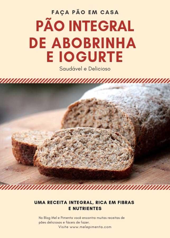 Pão integral de abobrinha e iogurte - Um pão rico em fibras, feito com farinha integral, sementes, abobrinha e iogurte. Faça esse pão caseiro e delicioso. Um pão perfeito para você fazer em casa, economize e tenha uma vida mais saudável.