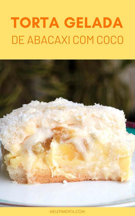 Torta gelada de abacaxi com coco - Prepare essa receita de torta de abacaxi com coco que é deliciosa e muito refrescante. O preparo é fácil e as camadas de biscoito champanhe, creme confeiteiro, abacaxi, chantilly e coco conferem um sabor especial. Faça essa torta fácil e muito gostosa na sua casa.
