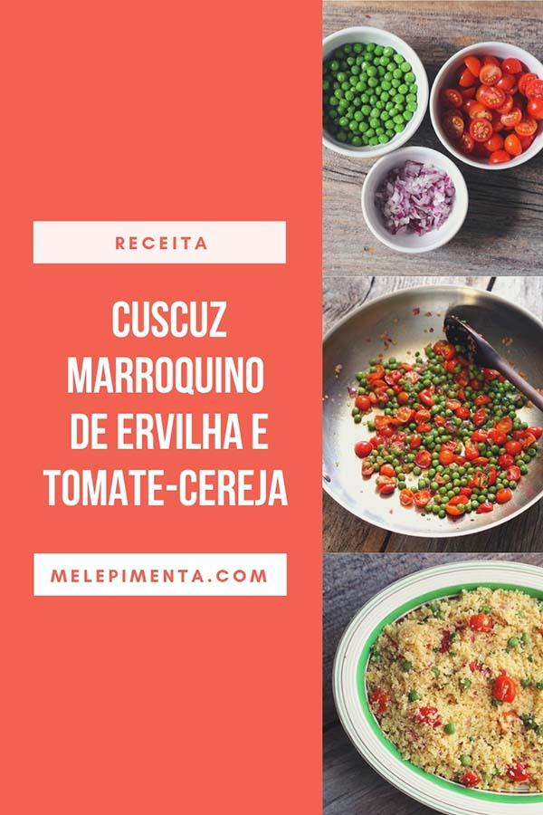 Cuscuz marroquino de tomate-cereja e ervilha - Receita fácil, pratica e muito versátil. Faça essa receita de cuscuz marroquino na sua casa, com poucos ingredientes, esse prato é leve e saudável.