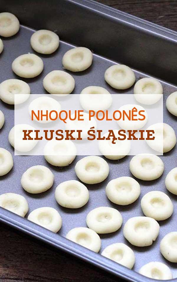 Nhoque de batatas polonês - Kluski Śląskie