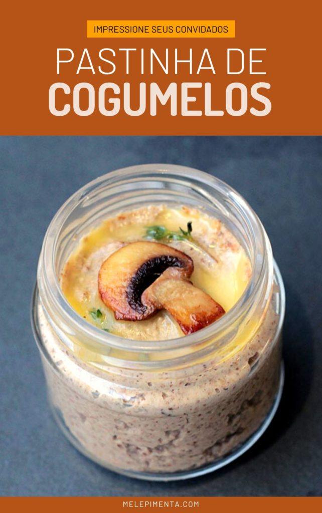 Patê de cogumelos - Antepasto fácil e delicioso